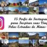 15 Perfis do Instagram para Inspirar suas Viagens Pelas Estradas de Minas Gerais